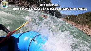 Rishikesh – Best River rafting experience in India